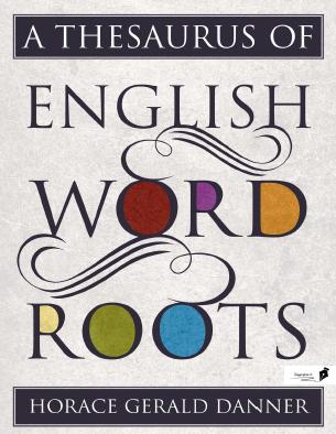 دانلود کتاب گنجینه ریشه های کلمات انگلیسی A Thesaurus of English Word Roots