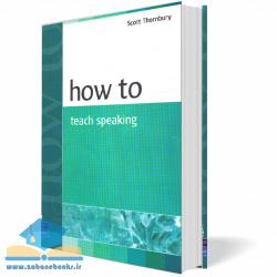 کتاب آموزش چگونگی گفتار زبان انگلیسی How to Teach Speaking