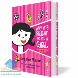 کتاب چرا عالیه که یک دختر باشیم Why It's Great to Be a Girl