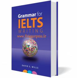 کتاب گرامر مخصوص نگارش آزمون آیلتس Grammar for IELTS writing