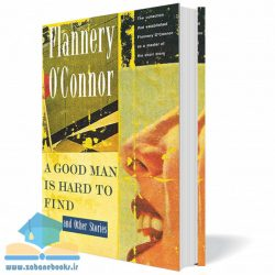 کتاب داستان A Good Man Is Hard to Find and Other Stories