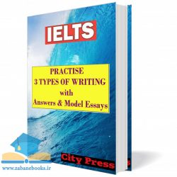 کتاب آموزش نگارش آیلتس Practise 3 Types of Writing